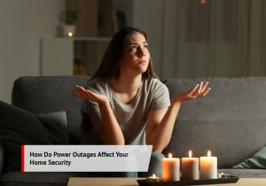 How Do Power Outages Affect Your Home Security