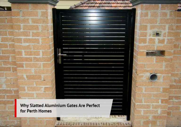 Why Slatted Aluminium Gates Are Perfect for Perth Homes